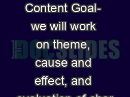 Luck Mark Twain Goals Content Goal- we will work on theme, cause and effect, and evaluation of char