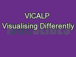 VICALP Visualising Differently