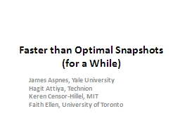 Faster than Optimal Snapshots (for a While)
