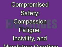 A Perfect Storm for Compromised Safety: Compassion Fatigue, Incivility, and Mandatory Overtime