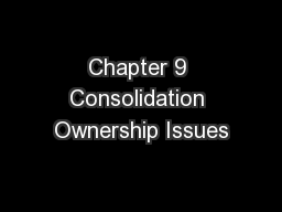 Chapter 9 Consolidation Ownership Issues
