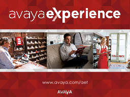 www.avaya.com / aet Face2Face Tactics for end customers