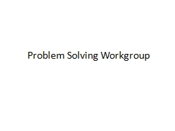 Problem Solving Workgroup