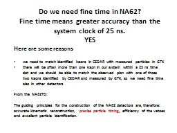 Do we need fine time in NA62?