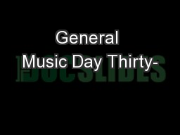 General Music Day Thirty-