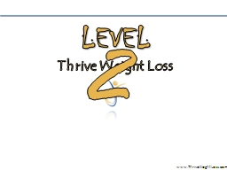 Thrive   Weight   Loss www.ThriveWeightLoss.com