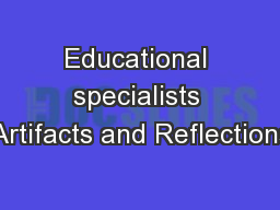 Educational specialists Artifacts and Reflections PowerPoint PPT Presentation