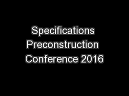 Specifications Preconstruction Conference 2016 PowerPoint PPT Presentation