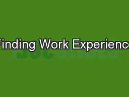 Finding Work Experience PowerPoint PPT Presentation