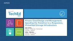 Private Cloud Design and Management: Speeding the Transition to a Responsive, Virtualized Storage I