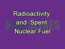 Radioactivity and  Spent Nuclear Fuel