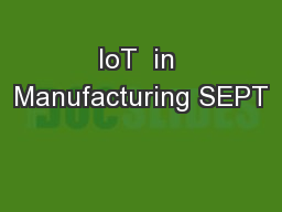 IoT  in Manufacturing SEPT