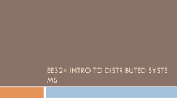 EE324 Intro To Distributed SYSTEMS