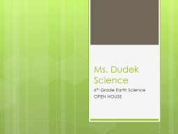 Ms. Dudek Science 6 th  Grade Earth Science