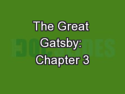 The Great Gatsby: Chapter 3 PowerPoint PPT Presentation