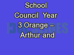 School Council  Year 3 Orange – Arthur and PowerPoint PPT Presentation