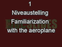 1 Niveaustelling Familiarization with the aeroplane