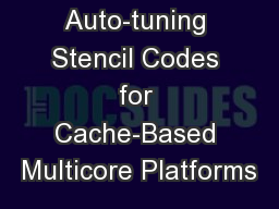 Auto-tuning Stencil Codes for Cache-Based Multicore Platforms