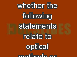 Starter  Decide whether the following statements relate to optical methods or dilution plating: