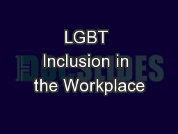 LGBT Inclusion in the Workplace PowerPoint PPT Presentation