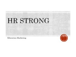 HR Strong  Education Marketing PowerPoint Presentation, PPT - DocSlides