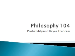 Philosophy  104 Probability and Bayes