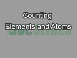 Counting Elements and Atoms PowerPoint PPT Presentation