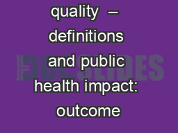 Medicine quality  –  definitions and public health impact:  outcome & resistance