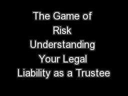 The Game of Risk Understanding Your Legal Liability as a Trustee