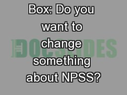 Suggestion Box: Do you want to change something about NPSS?