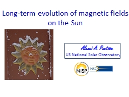 Long-term evolution of magnetic fields on the Sun