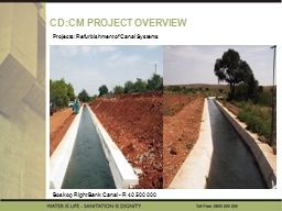 CD:CM PROJECT OVERVIEW Boskop Right Bank Canal - R 40 500 000
