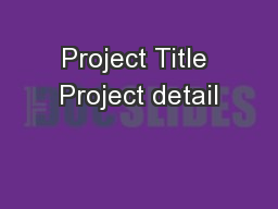 Project Title Project detail PowerPoint PPT Presentation