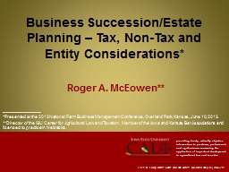 Business Succession/Estate Planning – Tax, Non-Tax and Entity Considerations*