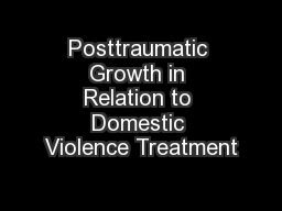 Posttraumatic Growth in Relation to Domestic Violence Treatment