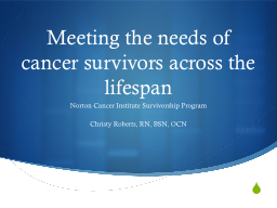 Meeting the needs of cancer survivors across the lifespan