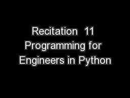Recitation  11 Programming for Engineers in Python