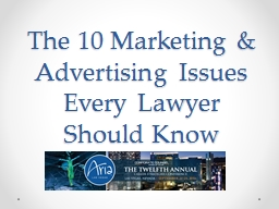 The 10 Marketing & Advertising Issues Every Lawyer Should Know