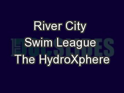 River City Swim League The HydroXphere