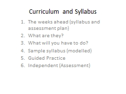 Curriculum and Syllabus The weeks ahead (syllabus and assessment plan)