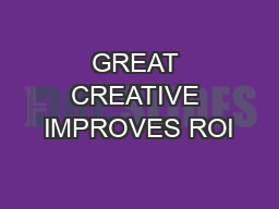 GREAT CREATIVE IMPROVES ROI PowerPoint PPT Presentation
