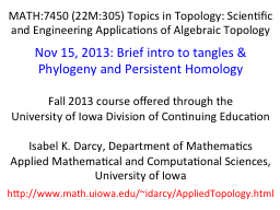 MATH:7450 (22M:305) Topics in Topology: Scientific and Engineering Applications of Algebraic Topolo