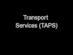 Transport Services (TAPS) PowerPoint PPT Presentation
