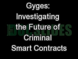 The Ring of Gyges: Investigating the Future of Criminal Smart Contracts PowerPoint Presentation, PPT - DocSlides
