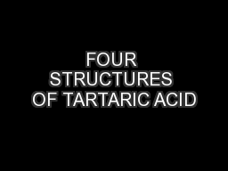 FOUR STRUCTURES OF TARTARIC ACID PowerPoint Presentation, PPT - DocSlides