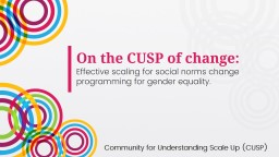 On the CUSP of change: Effective scaling for social norms change programming for gender equality.