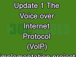 Project Update 1 The Voice over Internet Protocol (VoIP) implementation project: