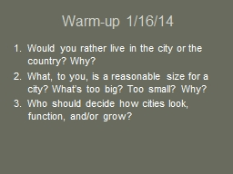 Warm-up 1/16/14 Would you rather live in the city or the country? Why? PowerPoint Presentation, PPT - DocSlides