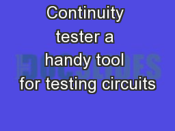 Continuity tester a handy tool for testing circuits PowerPoint PPT Presentation