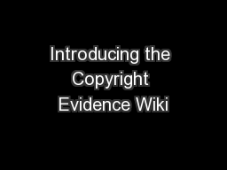 Introducing the Copyright Evidence Wiki PowerPoint PPT Presentation